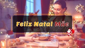Mensagens e Vídeos de Natal para Mãe