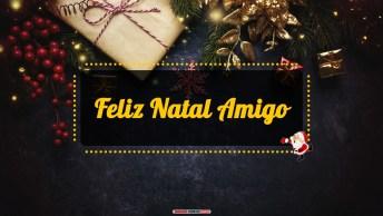 Mensagens e Vídeos de Natal para Amigo