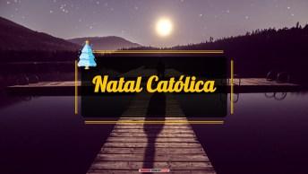 Mensagens e Vídeos de Natal Religiosa Católica