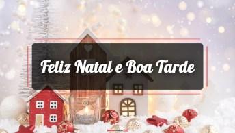 Mensagens e Vídeos de Natal com Boa Tarde