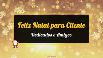 Mensagens e Vídeos de Natal para Cliente Dedicado