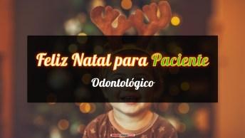 Mensagens e Vídeos de Natal para Paciente Odontológico