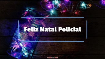 Mensagens e Vídeos de Natal para Policial