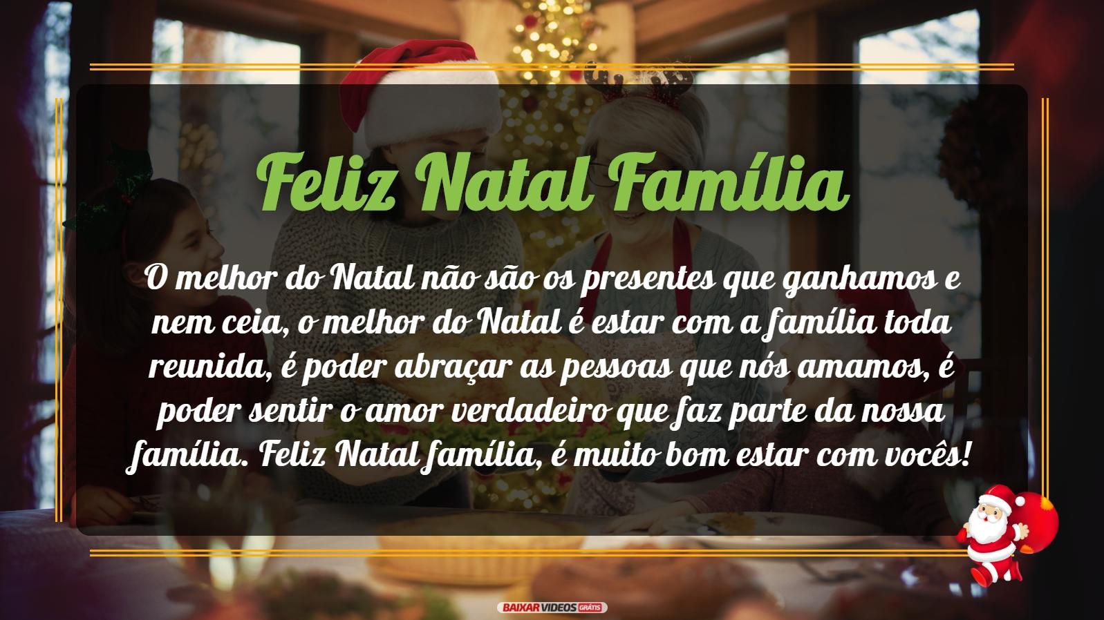 O melhor do Natal não são os presentes que ganhamos e nem ceia, o melhor do Natal é estar com a família toda reunida, é poder abraçar as pessoas que nós amamos, é poder sentir o amor verdadeiro que faz parte da nossa família. Feliz Natal família, é muito bom estar com vocês!
