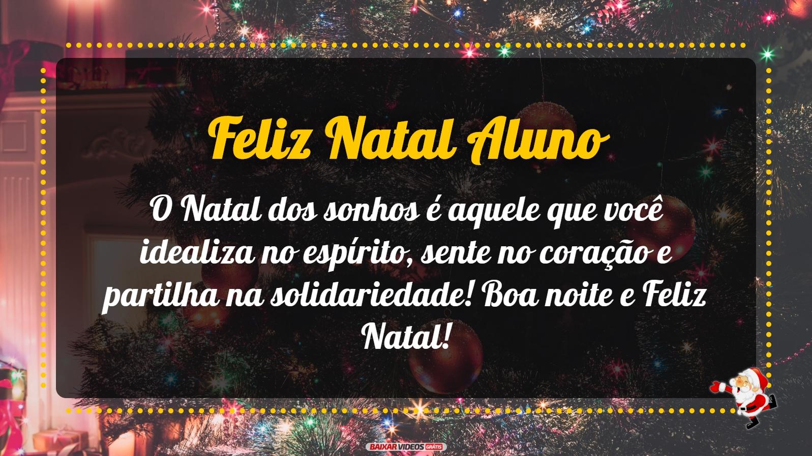 O Natal dos sonhos é aquele que você idealiza no espírito,sente no coração e partilha na solidariedade! Boa noite e Feliz Natal!