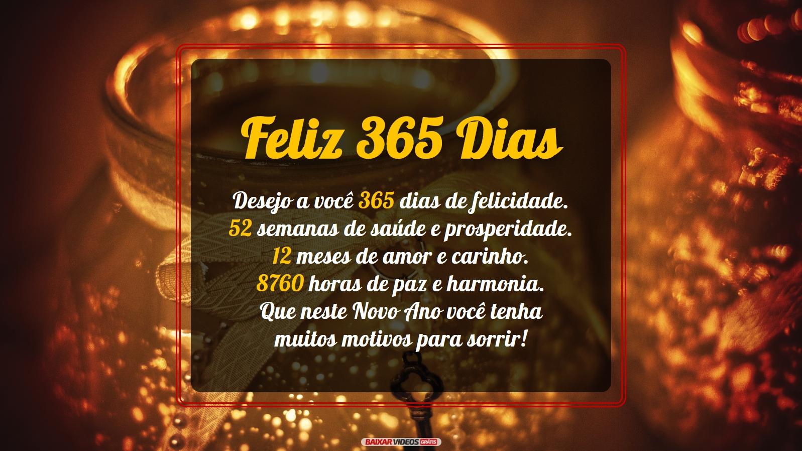 Motivos para um bom Ano Novo Desejo a você 365 dias de felicidade. 52 semanas de saúde e prosperidade. 12 meses de amor e carinho. 8760 horas de paz e harmonia. Que neste Novo Ano você tenha muitos motivos para sorrir!