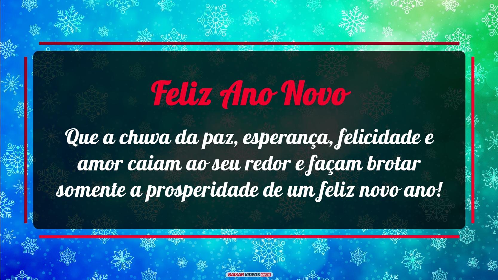 Que a chuva da paz, esperança, felicidade e amor caiam ao seu redor e façam brotar somente a prosperidade de um feliz novo ano!