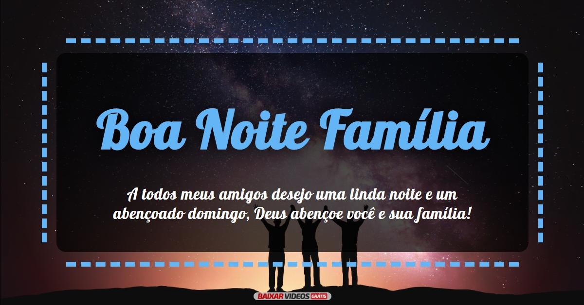 Boa Noite família