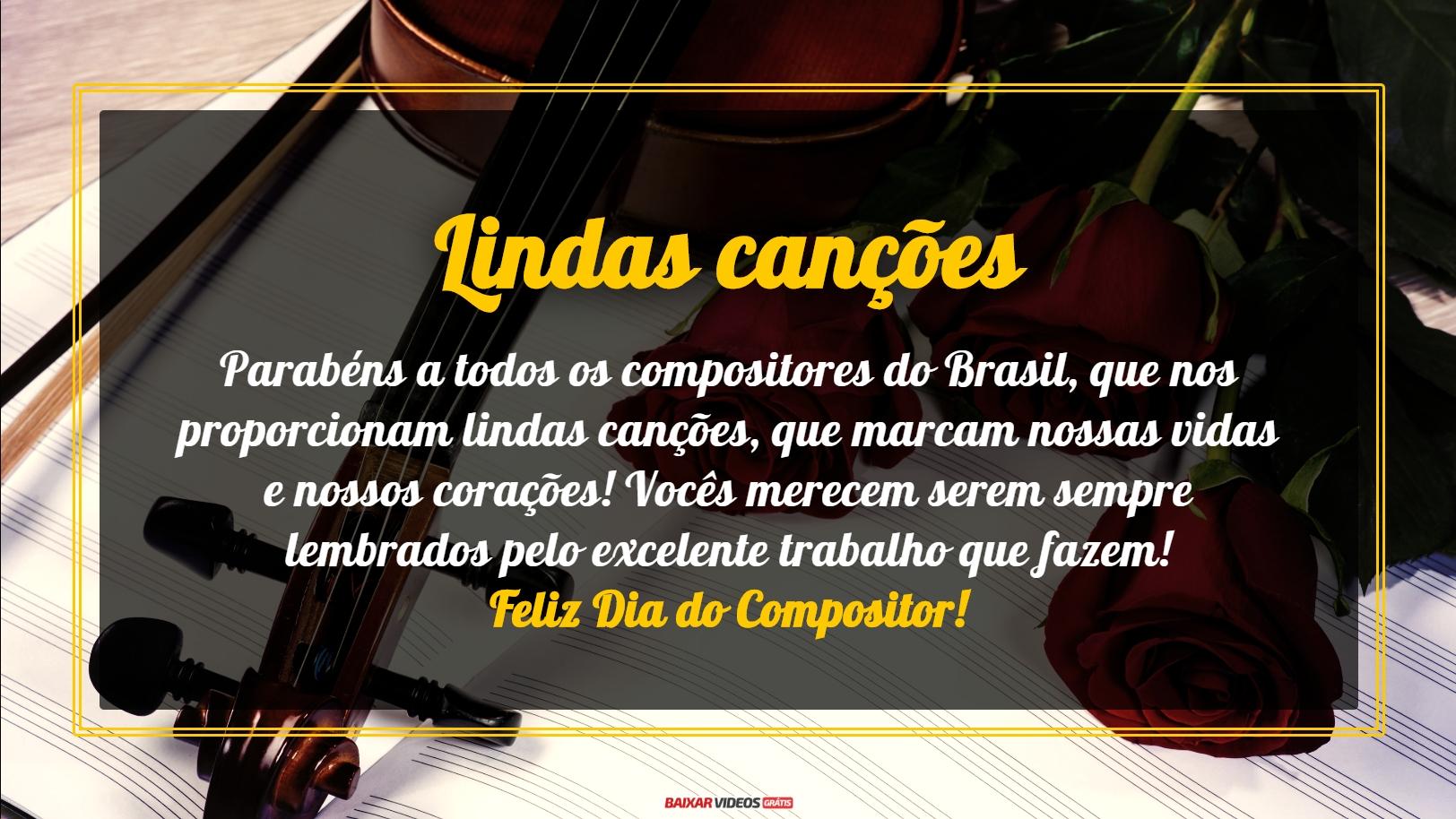 Parabéns a todos os compositores do Brasil, que nos proporcionam lindas canções, que marcam nossas vidas e nossos corações! Vocês merecem serem sempre lembrados pelo excelente trabalho que fazem! Feliz Dia do Compositor!