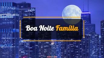 Vídeos de Boa Noite para Família