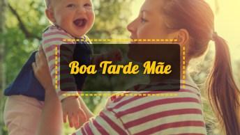 Vídeos de Boa Tarde para Mãe