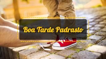 Vídeos de Boa Tarde para Padrasto
