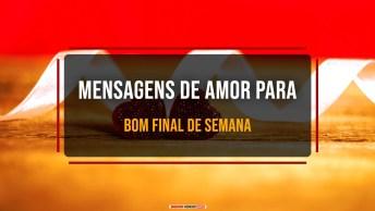 Vídeos de Amor para dar Bom Final de Semana