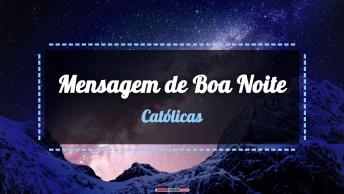 Vídeos de Boa Noite Católicos