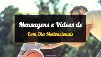 Vídeos de Bom Dia Motivacionais