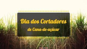 Dia dos Cortadores de Cana-de-açúcar