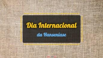 Dia Internacional da Hanseníase