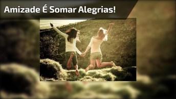 Amizade É Assim, Uma Linda Mensagem Para Enviar Pelo Whatsapp!