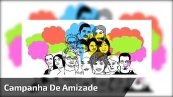 Campanha De Amizade, Sou Feliz Porque Tenho Você Como Amigo( A )!