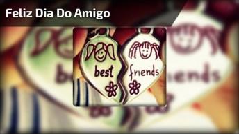 Dia Do Amigo, Uma Bela Mensagem Para Enviar A Todos Amigos Especiais!