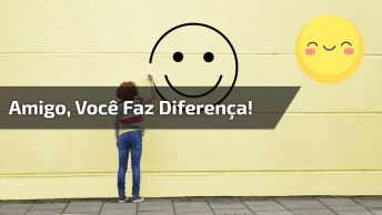 Mensagem De Agradecimento Ao Amigo Que Faz Diferença Em Sua Vida!