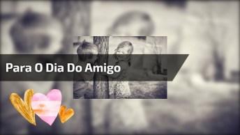 Mensagem De Amiga Para O Dia Do Amigo, Compartilhe No Facebook!