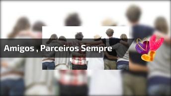 Mensagem De Amigos Para Facebook, Amigos, Parceiros, Para Sempre. . .