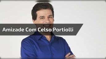 Mensagem De Amizade Com Celso Portiolli, Envie Para Seu Melhor Amigo!
