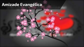 Mensagem De Amizade Evangélica, Para Você Compartilhar No Facebook!