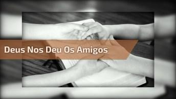 Mensagem De Amizade Gospel Para Amiga, Foi Deus Que Nos Deu Os Amigos!