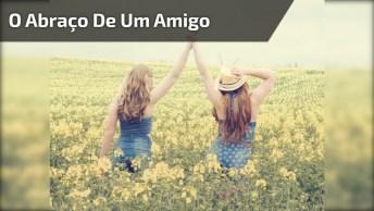 Mensagem De Amizade, O Que Representa O Abraço De Um Amigo?