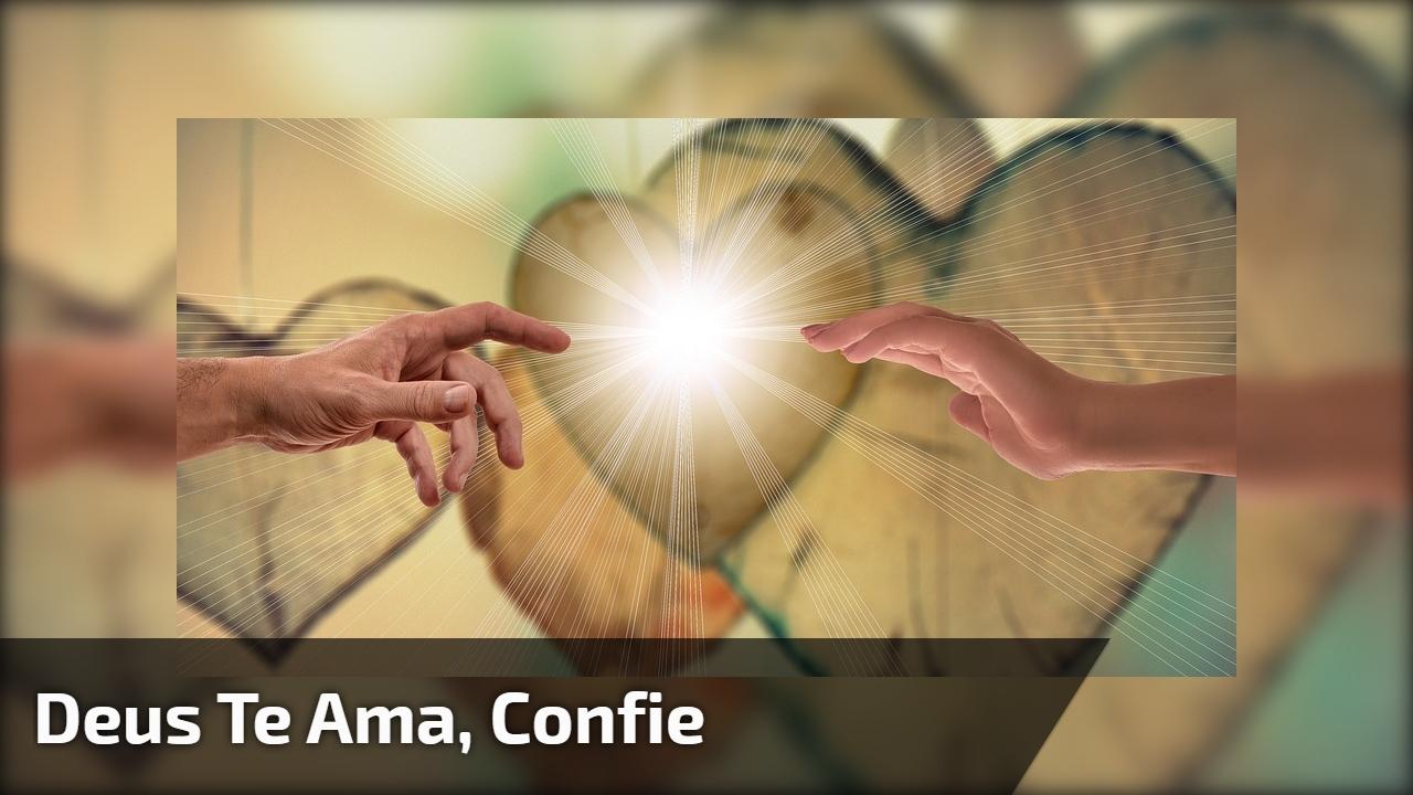 Deus te ama, confie