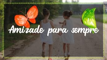 Mensagem De Amizade Para Amigo Ou Amiga Verdadeira! Amo A Nossa Amizade!