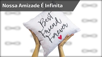 Mensagem De Amizade Para Amigos! Que Nossa Amizade Seja Infinita!