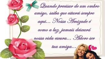 Mensagem De Amizade Para Melhor Amiga! Adoro Ser Tua Amiga!