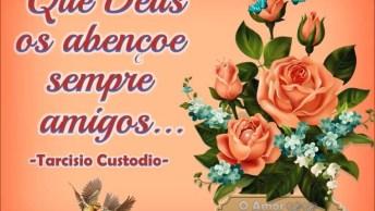Mensagem Linda Para Amigos E Familiares! Deus Abençoe Minha Família E Amigos!