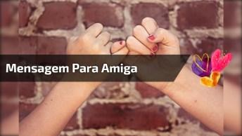 Mensagem Para Amiga Do Whatsapp, A Amizade Começa Quando. . .