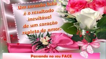 Mensagem Para Amigos Do Face, Passe Para Deixar Flores E Alegria!