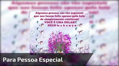 Mensagem Para Pessoa Especial, Envie Pelo Whatsapp Deste Ser Raro!