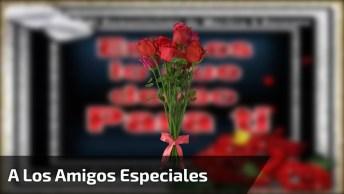 Mensaje De Amistad A Los Amigos Especiales, Compartir En Facebook!