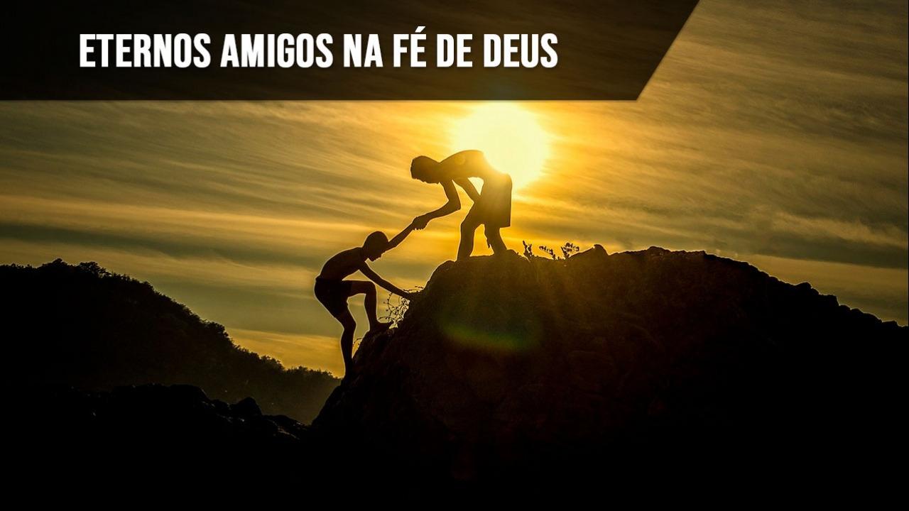 Amigos na fé de Deus