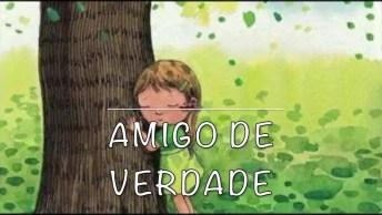 Vídeo Com Mensagem 'Amigo De Verdade', Para Compartilhar No Facebook!