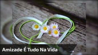 Vídeo Com Mensagem De Amizade A Todos Amigos E Amigas Que Amamos!