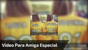 Vídeo De Amizade Para Amiga Especial, Com Música 'Amiga, Parceira'!