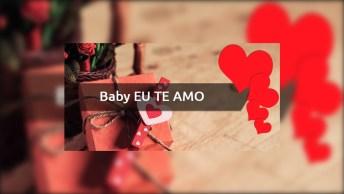 Baby Eu Te Amo Feliz Dia Dos Namorados Meu Amor!