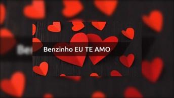 Benzinho, Amo Você - Mensagem De Amor Para Meu Benzinho!