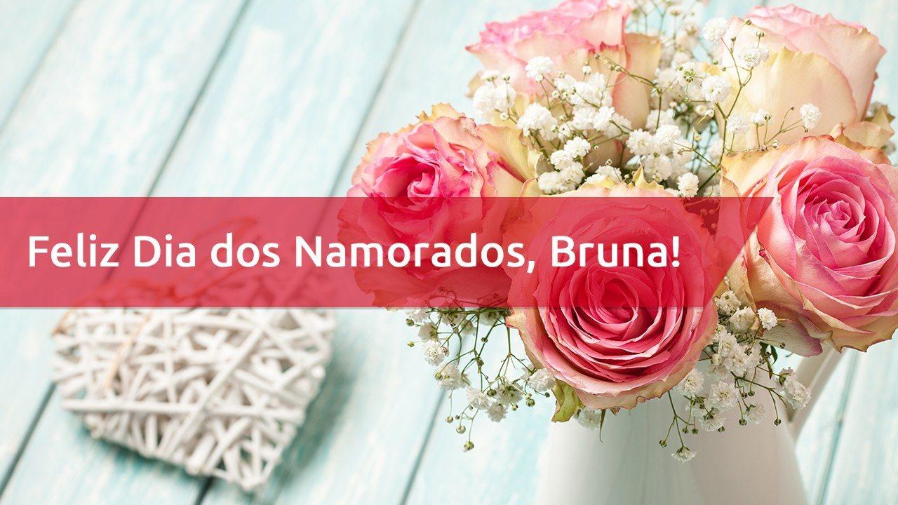 Bruna, mensagem de amor para namorada - Bruna
