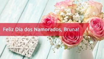 Bruna, Mensagem De Amor Para Namorada - Bruna, Meu Amor, Minha Vida!