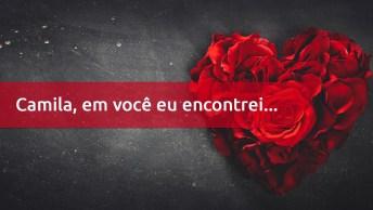 Camila, Receba Esta Linda Declaração De Amor Feita Especialmente Para Você!