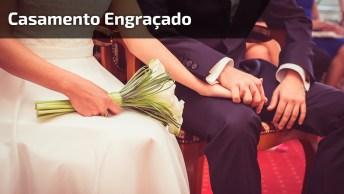 Casamento Engraçado Com Declaração De Noivo, Pense Num Noivo Sincero? Kkk!